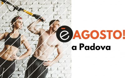 é-Agosto a Padova!